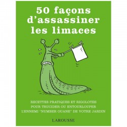 50 FACONS D ASSASSINER LES LIMACES